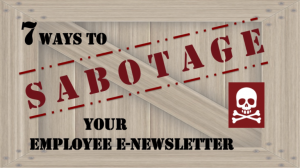 7 ways you're sabotaging your e-newsletter