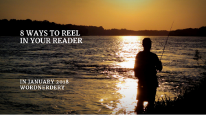 8 ways to reel in the reader